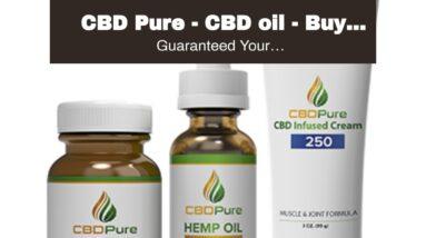 CBD Pure - CBD oil - Buy Cannabidiol Oil