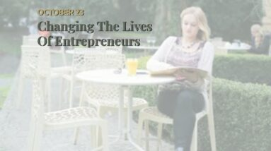Changing The Lives Of Entrepreneurs