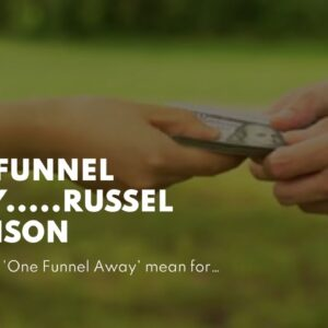 One Funnel Away.....Russel Brunson