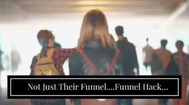 Not Just Their Funnel....Funnel Hack Everything!