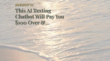 This AI Texting Chatbot Will Pay You $100 Over & Over......