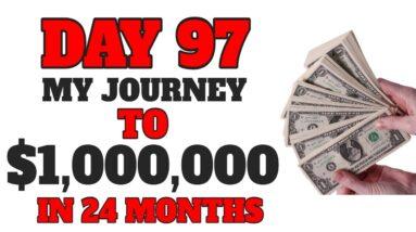Day 97: Journey To $1 Million Dollars in 24 Months Online (Make Money Online)