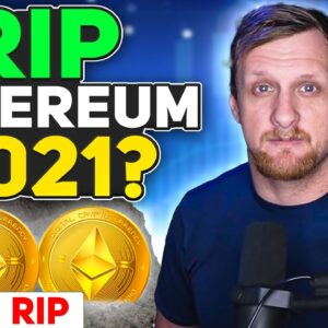 2021: The End of Ethereum Mining | Maybe?!