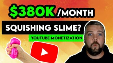 $380k/Month Squishing Slime? Monetize & Make Money With YouTube