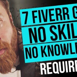 7 Fiverr Gigs That Require No Skills Zero Knowledge | Make Money Online