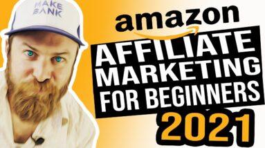 Amazon Affiliate Marketing For Beginners 2021 Amazon Associates