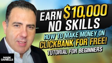 Clickbank For Beginners: How To Make Money on Clickbank For Free [NEW Tutorial]