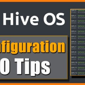 Hive OS Configuration - 10 Tips