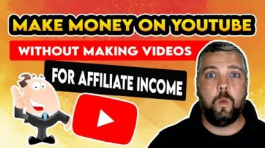 How To Make Money On YouTube Without Making Videos   Affiliate Marketing