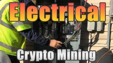 Electrical Overview | How to Upgrade Electrical for Home Cryptocurrency Mining