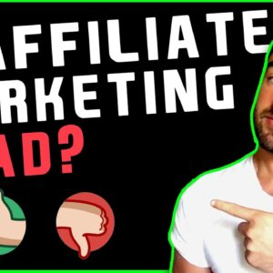 Is Affiliate Marketing DEAD In 2021? (Truth Might Shock You)