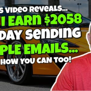 Learn How I make $2,000+ Per Day Sending Simple Emails!
