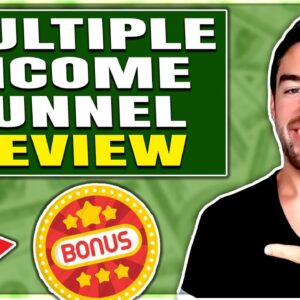 Multiple Income Funnel Review And Bonuses You MUST SEE!