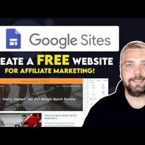 How To Make A Website for Free For Affiliate Marketing | Free Google Sites Website Builder Tutorial