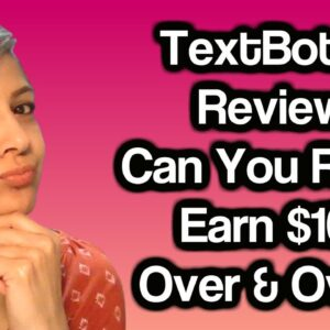 TextBot AI Review (2021): Can You Really Earn $100 Over & Over?