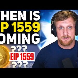 When is EIP 1559 Coming to Ethereum?!