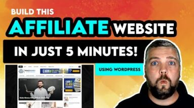 How to Build An Affiliate Marketing Website In 5 Minutes [2021 Tutorial]