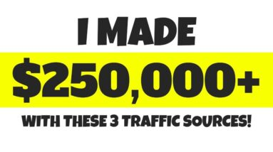 BEST Traffic Sources For Affiliate Marketers (I Have Made $250,000+ Using These!)
