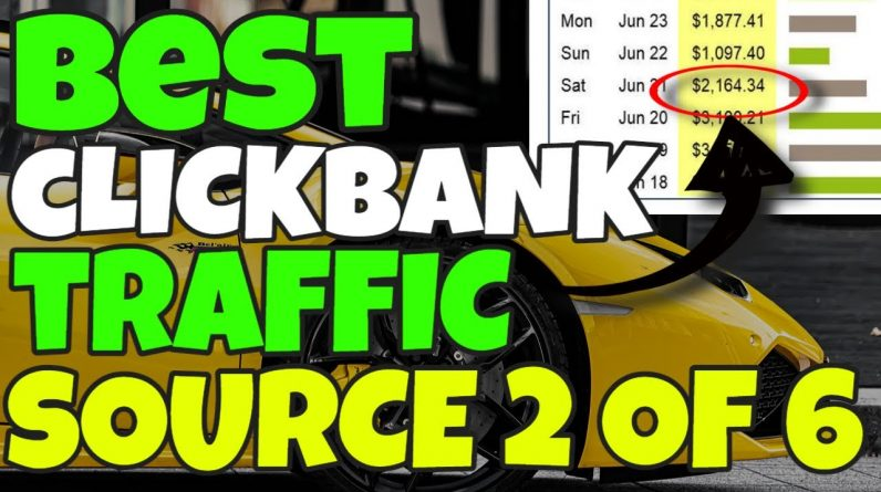 Top 6 Clickbank Traffic Sources That Convert To Sales (Traffic Source 2 of 6)